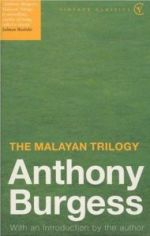 Anthony Burgess - Malayan Trilogy