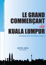 Mas - Le grand commerçant de Kuala Lumpur