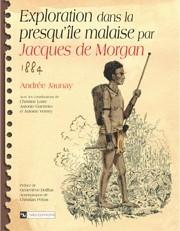 Exploration dans la presqu'île malaise par Jacques de Morgan