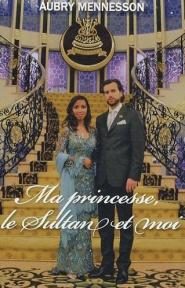 Mennesson - Ma princesse, le Sultan et moi