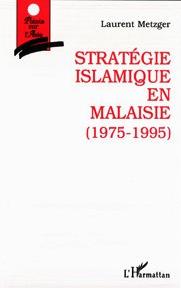 Metzger - Stratégie islamique en Malaisie