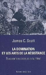 Scott - La domination et les arts de la résistance