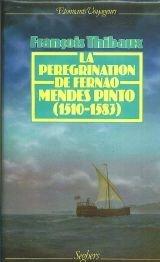 Thibaux - Pérégrination de Fernão Mendes Pinto