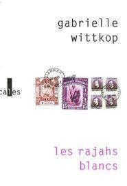 Wittkop - Les rajahs blancs