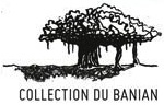 Collection du Banian