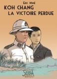 Eric Miné - Koh Chang, La Victoire Perdue