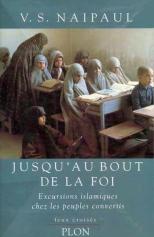 Naipaul - Jusqu'au bout de la foi