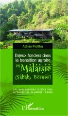 Profitos - Enjeux fonciers dans la transition agraire en Malaisie (Sabah, Bornéo)