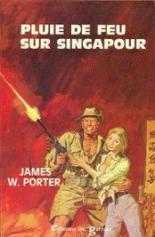 Porter - Pluie de Feu sur Singapour