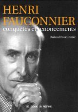 Fauconnier - Henri Fauconnier, conquêtes et renoncements