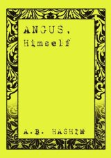 A.B. Hashim - Angus Himself