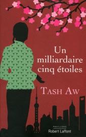 Tash Aw - Un milliardaire cinq étoiles