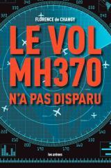 De Changy - Le vol MH370 n'a pas disparu
